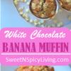 White Chocolate Banana MuffinPinterest