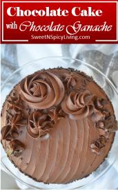 Chocolate Cake with Chocolate Ganache Frosting