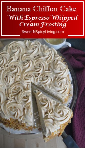 Banana Chiffon cake with Espresso Whipped Frostin