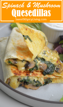 Spinach and Mushroom Quesedilla