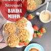 Gluten FREE Strawberry Streusel Banana Muffin2